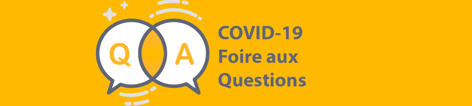 Covid-19 - Foire aux questions