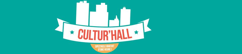 Cultur'Hall 2018 : un spectacle à votre porte !